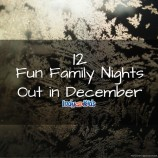 12 Fun Family Nights Out in December | Many Free & Cheap