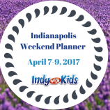 Indianapolis Weekend Planner April 7-9, 2017
