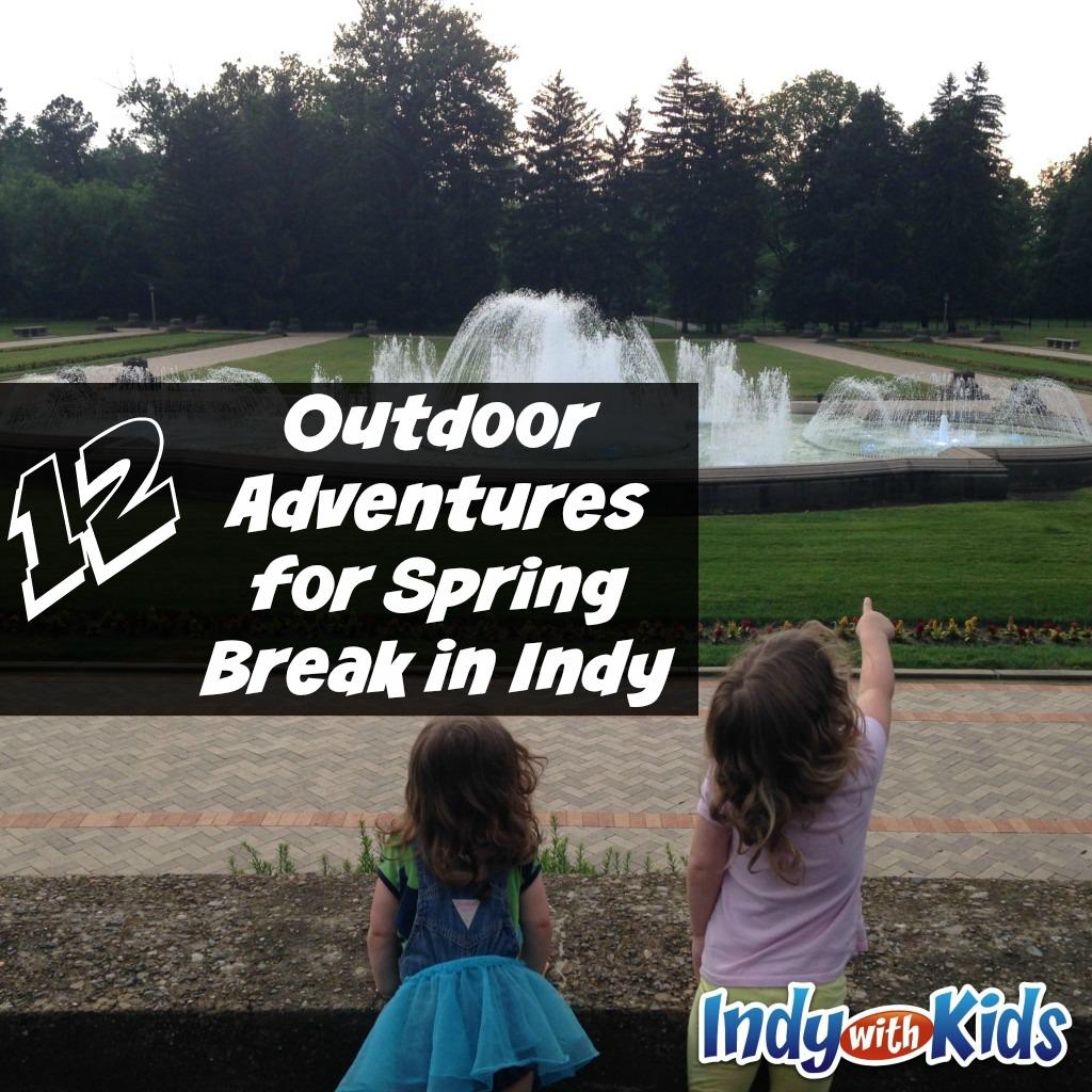 12 Outdoor Adventures for Spring Break in Indy