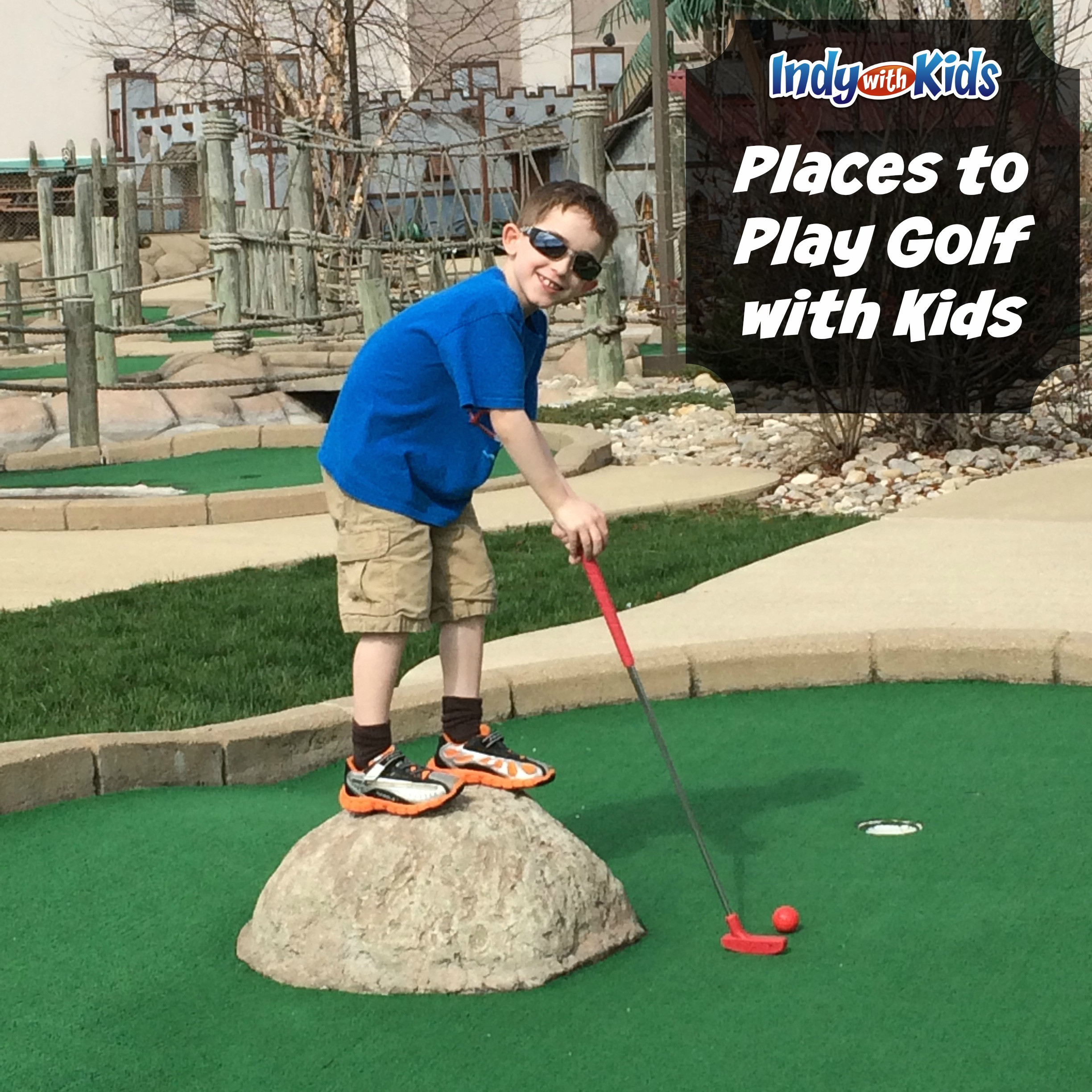 Fun Places to Play Golf with Kids in Indy