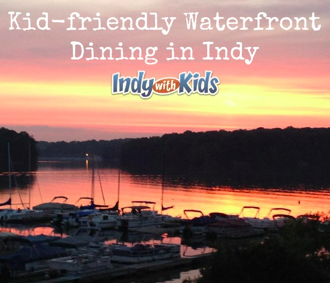 Kid-Friendly Waterfront Dining in Indy