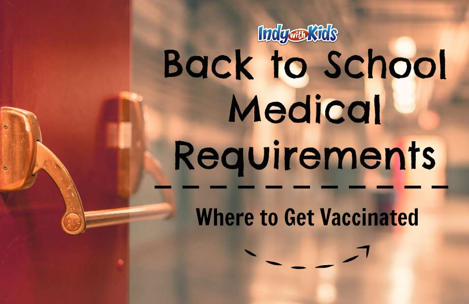 Indy Area Back to School Medical Requirements | Vaccination Info