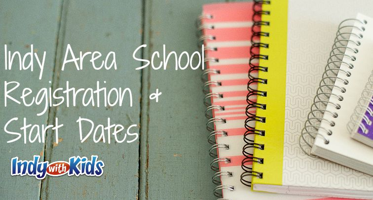 Indy Area School Registration and Start Dates