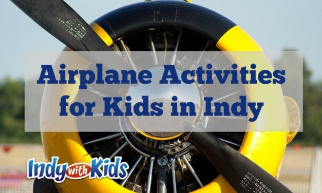 Airplane Activities for Kids in Indianapolis