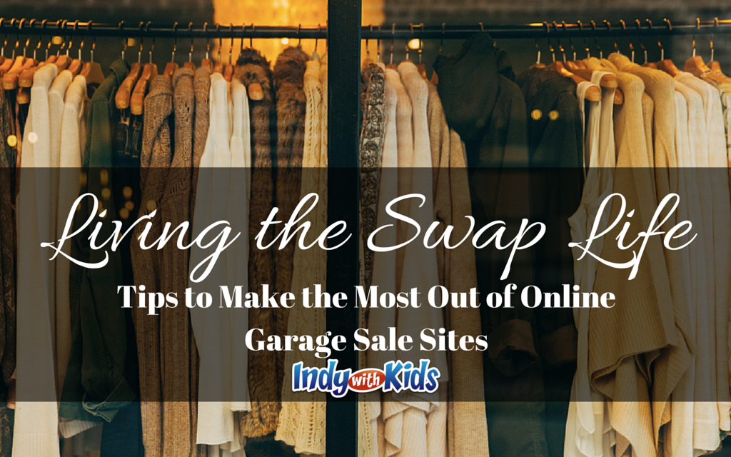 Living the Swap Life: Tips to Make the Most Out of Online Garage Sale Sites
