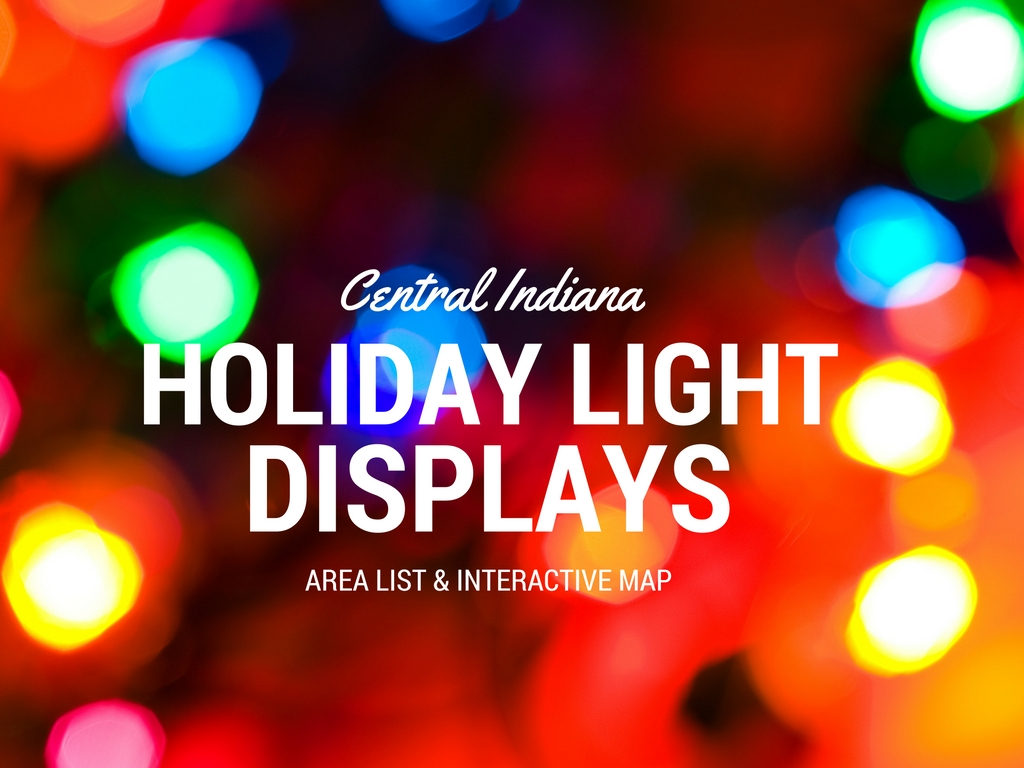 Christmas Lights List for Indianapolis and Central Indiana | 2016