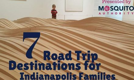 Family Road Trip Destinations: 3 Hours from Indy | Presented by Mosquito Authority