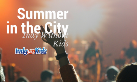 Summer in the City | Indy Without Kids