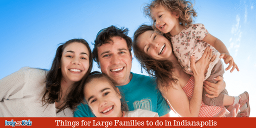 Things for Large Families to do in Indianapolis | Free & Cheap Activities for Large Families